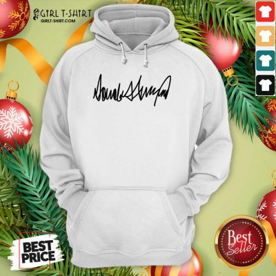 Trump Signature President Election Hoodie - Design By Girltshirt.com