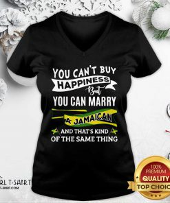 You Can't Buy Happiness But You Can Marry A Jamaican And That's Kinda The Same Thing V-neck- Design By Girltshirt.com