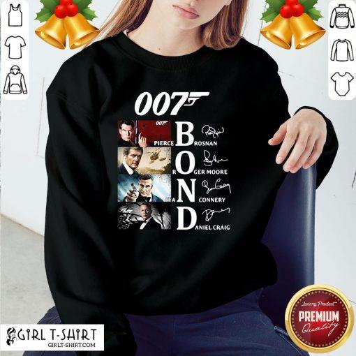 Hot James Bond 007 Pierce Brosnan Roger Moore Sean Connery Daniel Craig Signatures Sweatshirt- Design By Girltshirt.com