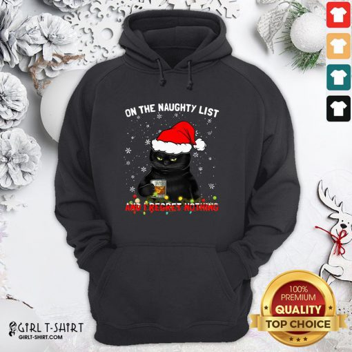 How Black Cat Santa On The Naughty List And I Regret Nothing Christmas Hoodie- Design By Girltshirt.com