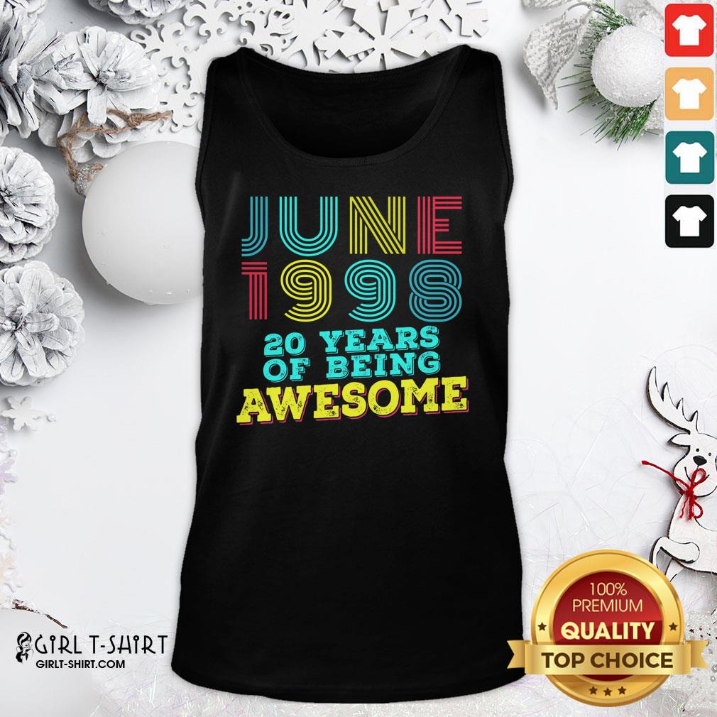 Listen June 1998 20 Years Of Being Awesome Tank Top - Design By Girltshirt.com
