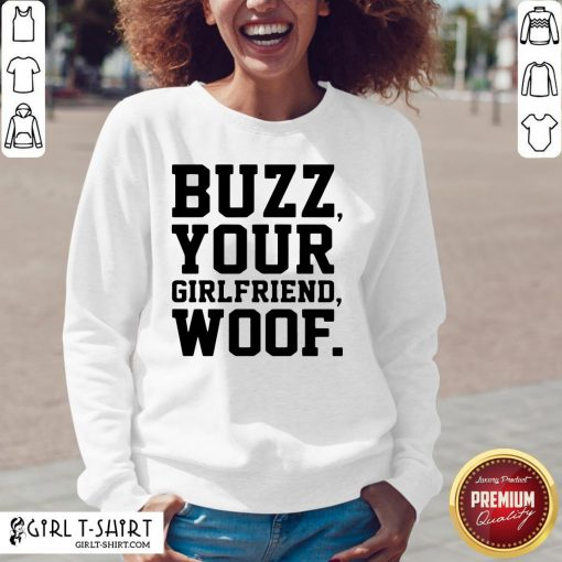 Nice Buzz Your Girlfriend Woof V-neck- Design By Girltshirt.com