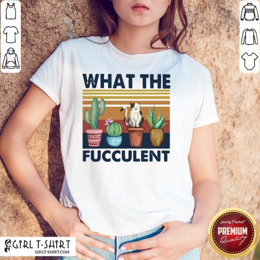 Nice Funny Cactus What The Fucculent Cat Vintage Retro Shirt- Design By Girltshirt.com