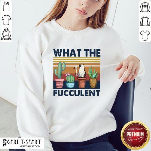 Nice Funny Cactus What The Fucculent Cat Vintage Retro Sweatshirt - Design By Girltshirt.com