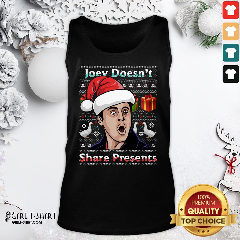 Nice Joey Doesnt Share Presents Ugly Christmas Tank Top - Design By Girltshirt.com