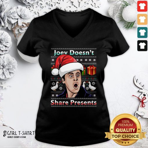 Nice Joey Doesnt Share Presents Ugly Christmas V-neck - Design By Girltshirt.com