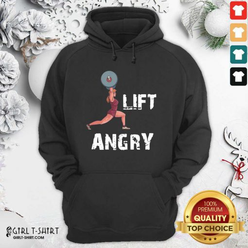 Lift Angry Women Weightlifting Gear Hoodie - Design By Girltshirt.com