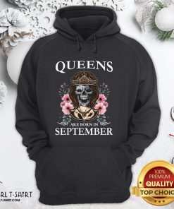 Nice Skull Queens Are Born In September Hoodie - Design By Girltshirt.com