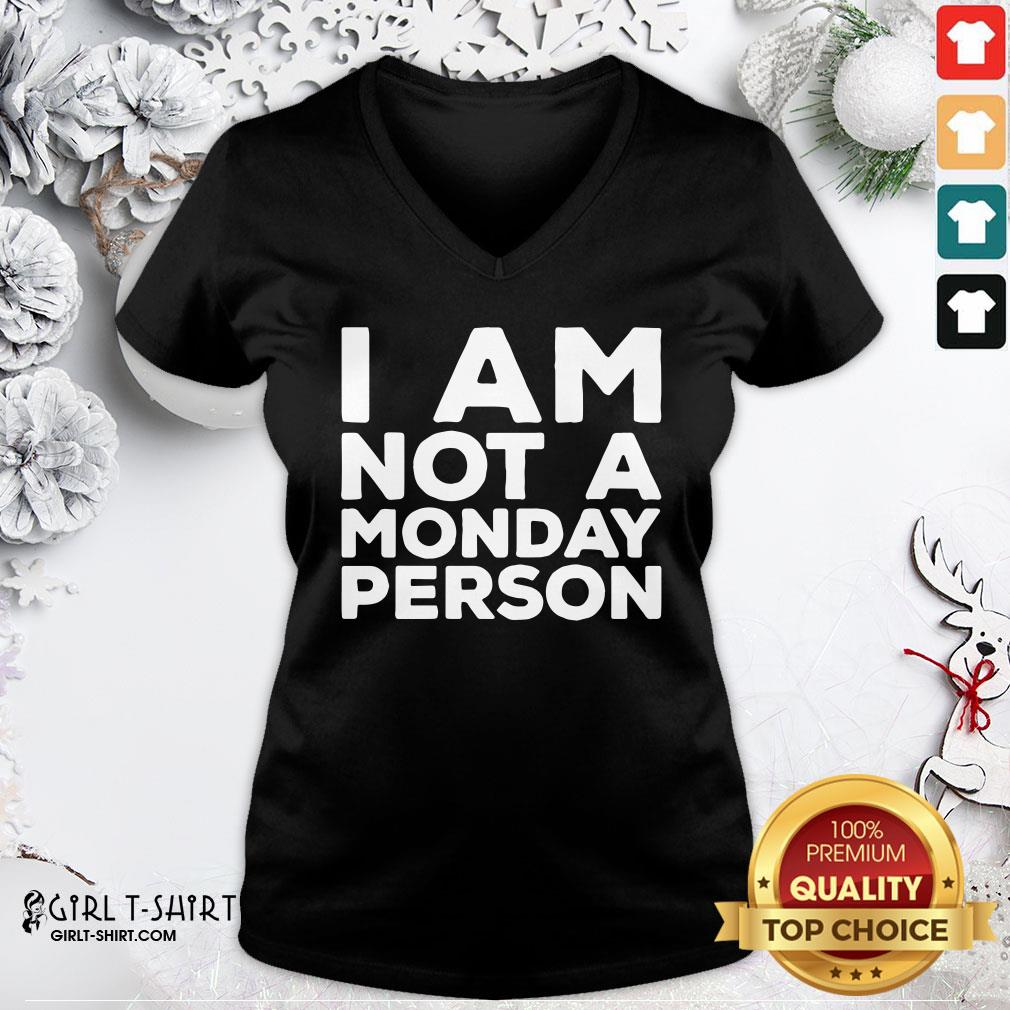 Not I Am Not A Monday Person V-neck - Design By Girltshirt.com