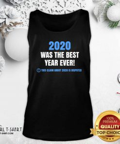2020 Was The Best Year Ever This Claim About 2020 Is Disputed Year Review Tank Top- Design By Girltshirt.com
