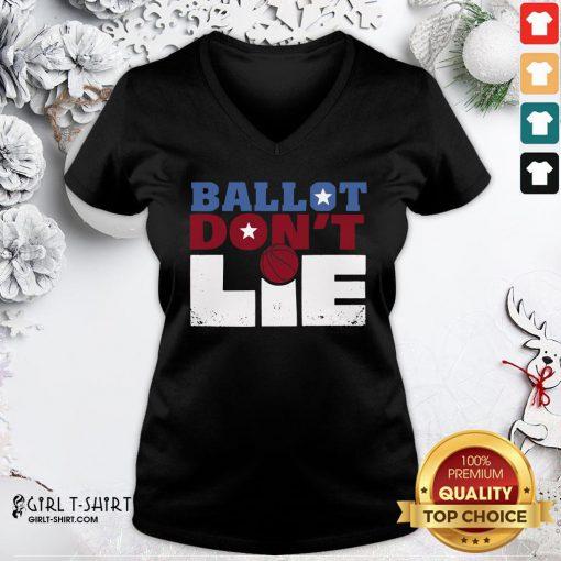 Official Ballot Don't Lie V-neck - Design By Girltshirt.com