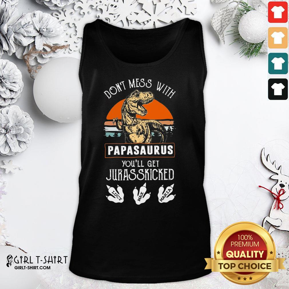 Official Dont Mess With Papasaurus Youll Get Jurasskicked Tank Top - Design By Girltshirt.com