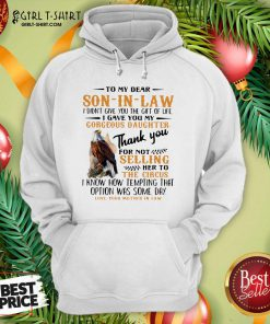 Eagle To My Dear Son In Law I Didn't Give You The Gift Of Life I Gave You My Gorgeous Daughter Hoodie - Design By Girltshirt.com