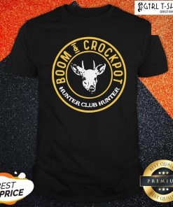 Official Good Boom And Crockpot Hunter Club Hunter Shirt- Design By Girltshirt.com