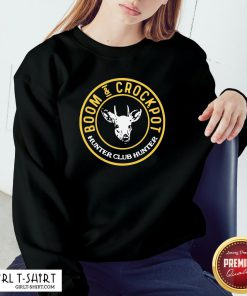 Official Good Boom And Crockpot Hunter Club Hunter Sweatshirt - Design By Girltshirt.com