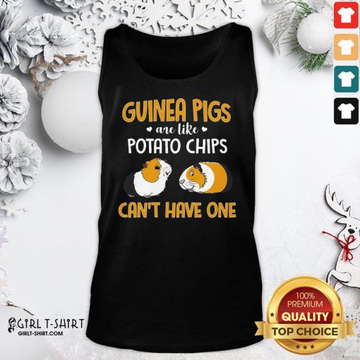 Official Guinea Pigs Are Like Potato Chips Can't Have One Tank Top- Design By Girltshirt.com