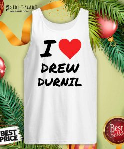 Official I Love Drew Durnil Tank Top - Design By Girltshirt.com