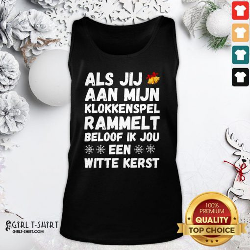 Official If You Rattle My Glockenspiel I Promise You A White Christmas Tank Top- Design By Girltshirt.com