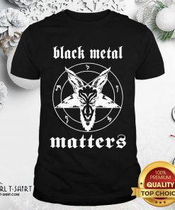 Norwegian Black Metal Matters Shirt- Design By Girltshirt.com
