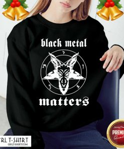 Norwegian Black Metal Matters Sweatshirt - Design By Girltshirt.com