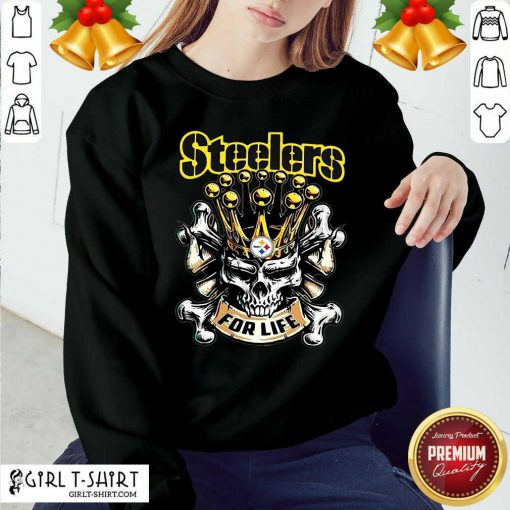 Skull Pittsburgh Steelers For Life Sweatshirt- Design By Girltshirt.com