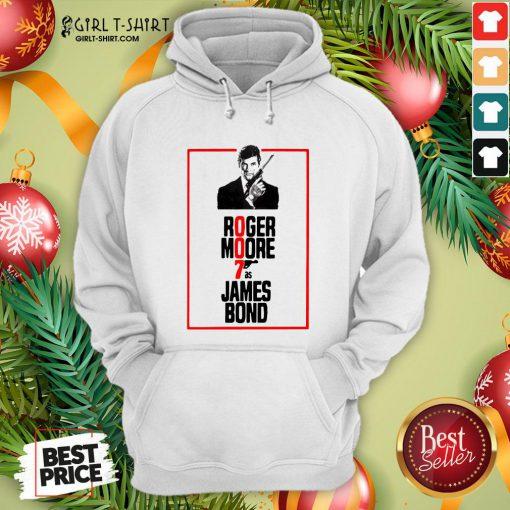 On Roger Moore 7 As James Bond Hoodie- Design By Girltshirt.com