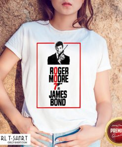 On Roger Moore 7 As James Bond Shirt - Design By Girltshirt.com