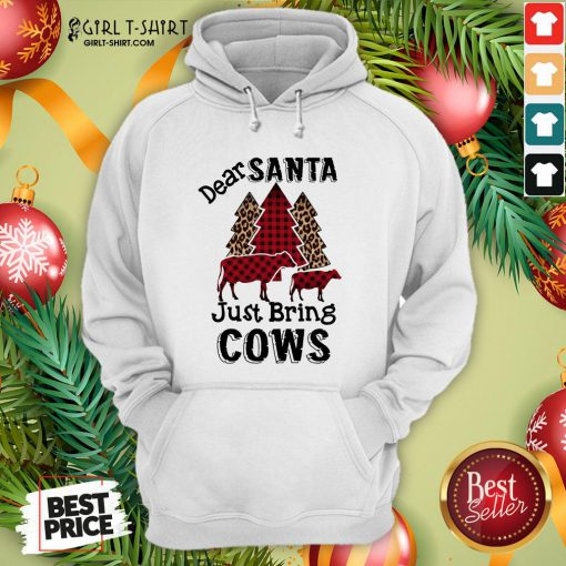 Original Dear Santa Just Bring Cows Hoodie - Design By Girltshirt.com