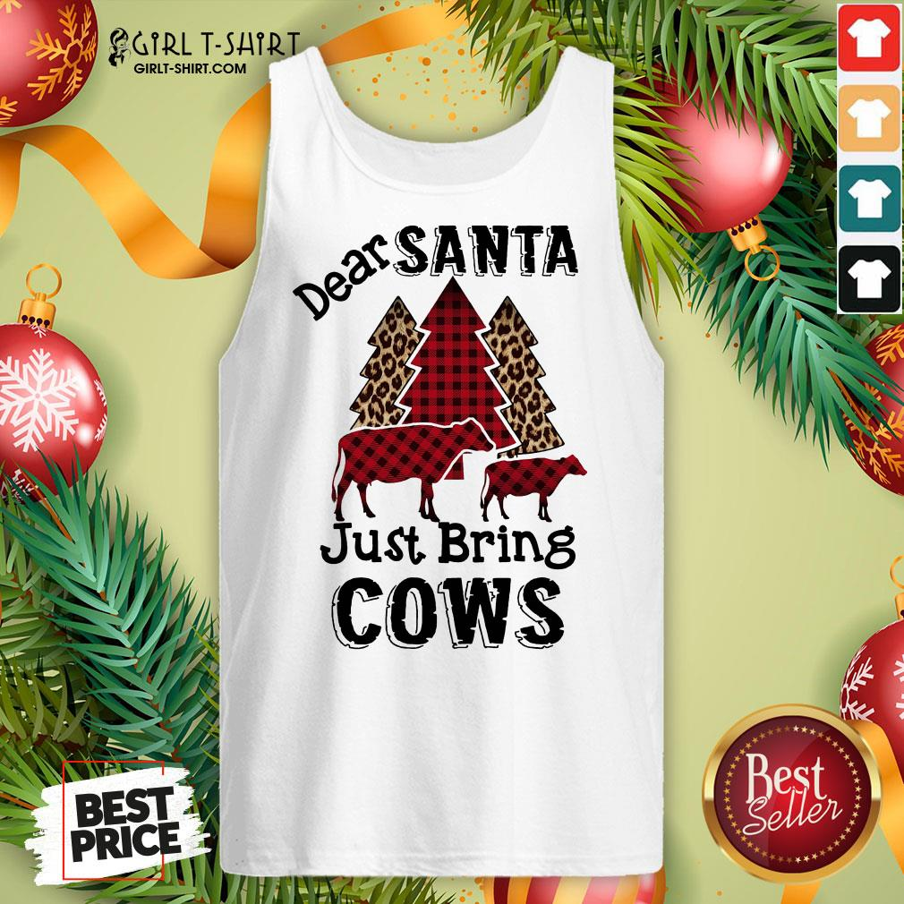 Original Dear Santa Just Bring Cows Tank Top- Design By Girltshirt.com