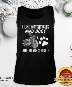 I Like My Motorcycle My Dog And Maybe 3 People Tank Top - Design By Girltshirt.com