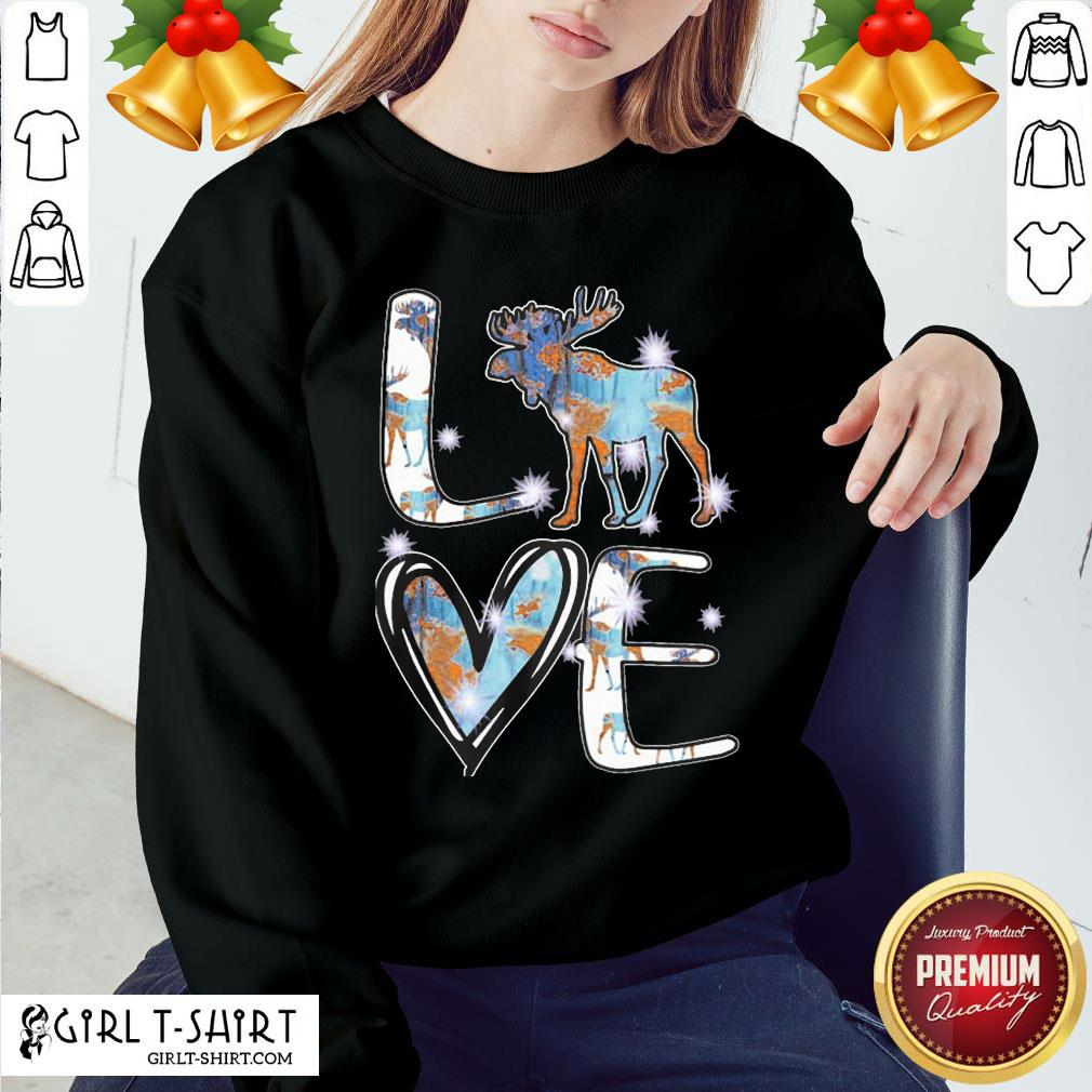 Original Moose Love Cute Theme Sweatshirt - Design By Girltshirt.com