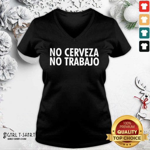 No Cerveza No Trabajo V-neck - Design By Girltshirt.com