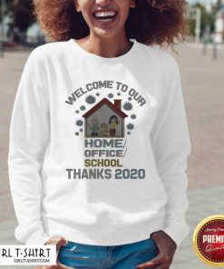 Welcome To Our Home Office School Thanks 2020 V-neck- Design By Girltshirt.com