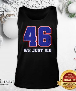 46 We Just Did 2020 President Tank Top- Design By Girltshirt.com
