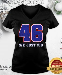46 We Just Did 2020 President V-neck- Design By Girltshirt.com