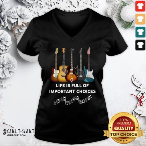 Premium Guitar Life Is Full Of Important Choices V-neck - Design By Girltshirt.com