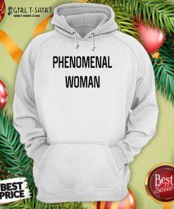 Phenomenal Woman Hoodie - Design By Girltshirt.com