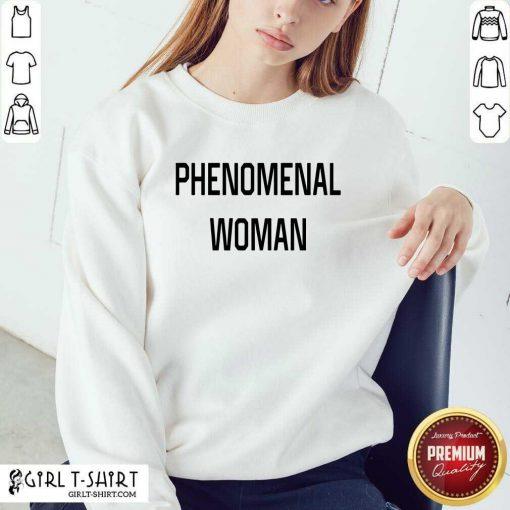 Phenomenal Woman Sweatshirt - Design By Girltshirt.com