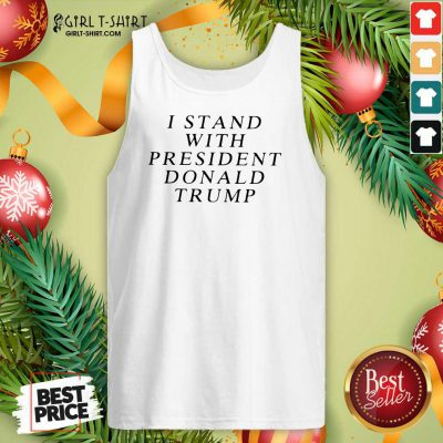 I Stand With President Donald Trump Tank Top - Design By Girltshirt.com