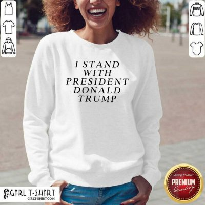 I Stand With President Donald Trump V-neck - Design By Girltshirt.com
