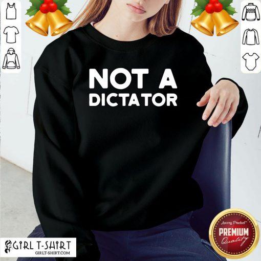 Pretty Not A Dictator Biden Harris Democrat Anti Trump 2021 Sweatshirt- Design By Girltshirt.com