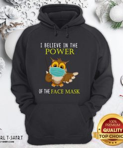 Pretty Owl Face Mask I Believe In The Power Of The Face Mask Hoodie - Design By Girltshirt.com