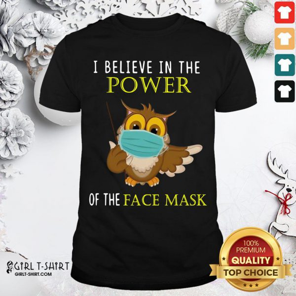 Pretty Owl Face Mask I Believe In The Power Of The Face Mask Shirt - Design By Girltshirt.com