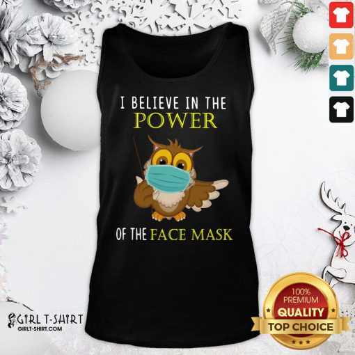 Pretty Owl Face Mask I Believe In The Power Of The Face Mask Tank Top- Design By Girltshirt.com