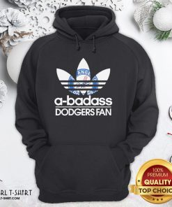 That Los Angeles Dodgers A Badass Dodgers Fan Hoodie - Design By Girltshirt.com