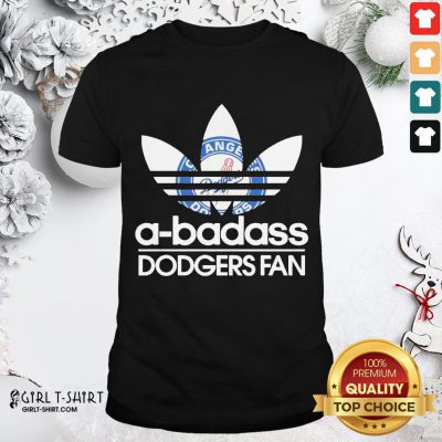 That Los Angeles Dodgers A Badass Dodgers Fan Shirt - Design By Girltshirt.com