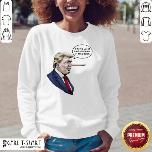 There Funny Donald Trump I'm The Least Racist Person In This Room V-neck- Design By Girltshirt.com