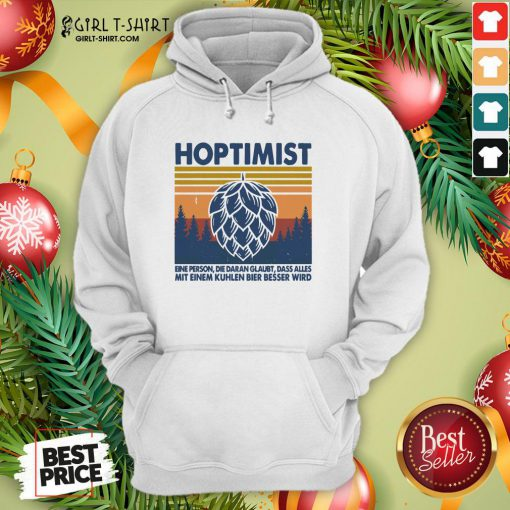 This Hoptimist A Person Who Believes Everything Vintage Retro Hoodie- Design By Girltshirt.com