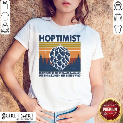 This Hoptimist A Person Who Believes Everything Vintage Retro Shirt - Design By Girltshirt.com