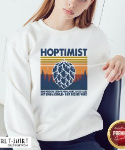 This Hoptimist A Person Who Believes Everything Vintage Retro Sweatshirt - Design By Girltshirt.com